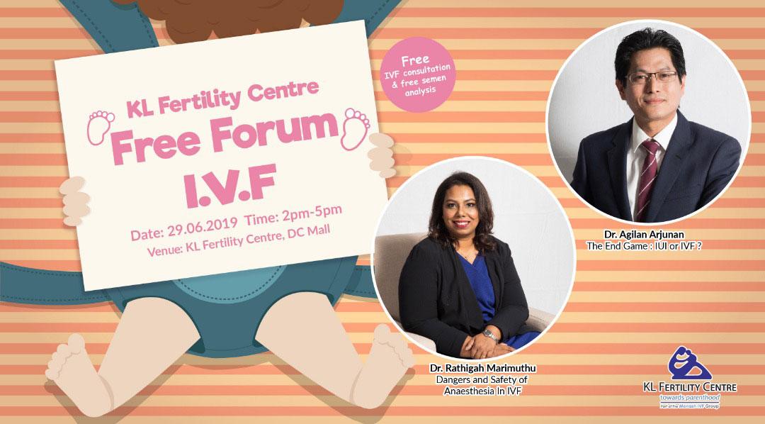 Free Forum IVF 29 June 2019 - Dr. Agilan Arjunan & Dr. Rathigah Marimuthu
