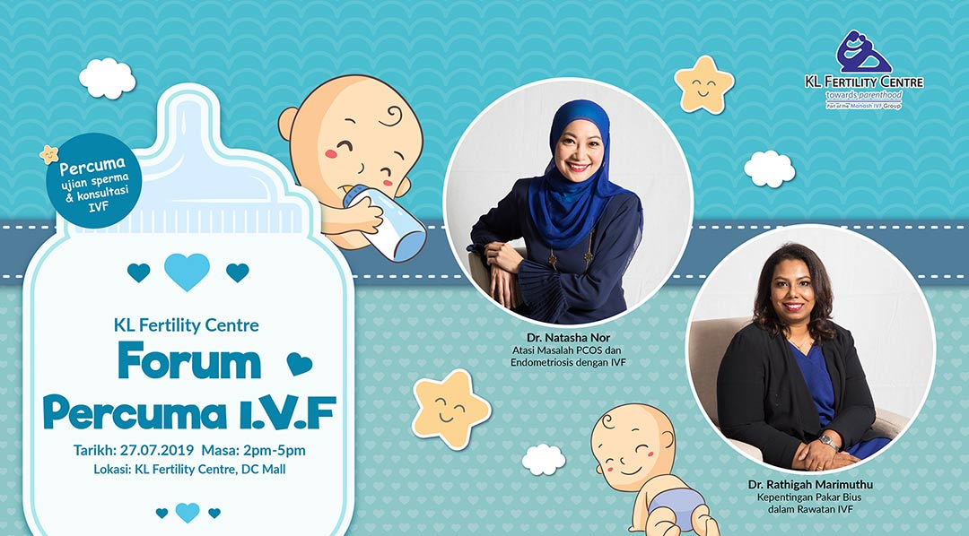 Forum Percuma IVF 27 July 2019 - Dr. Natasha Nor & Dr. Rathigah Marimuthu