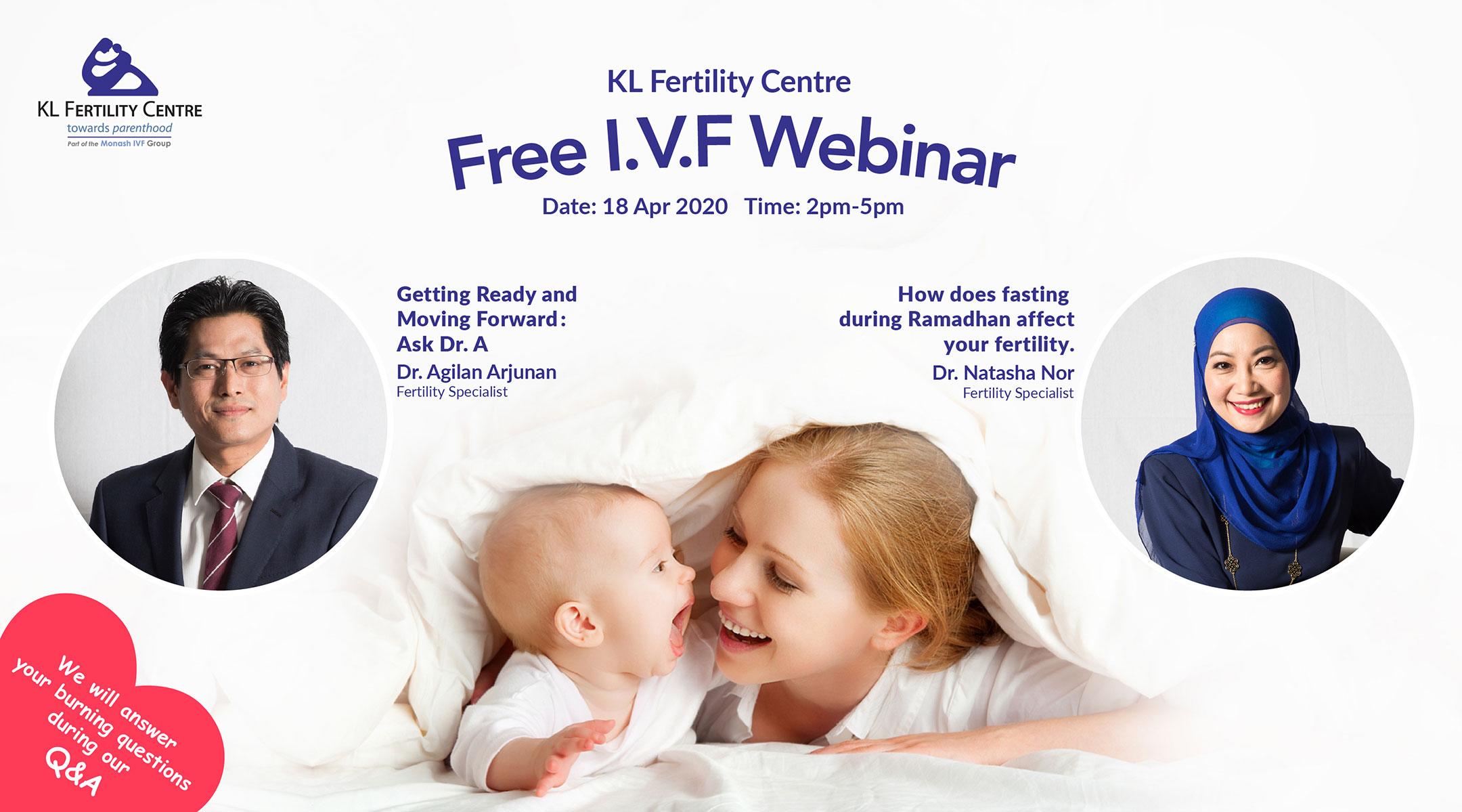 Free IVF Webinar 18 April 2020 - Dr. Agilan & Dr. Natasha