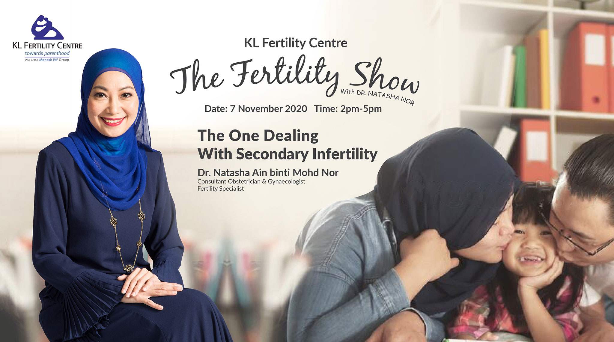The Fertility Show : The One Dealing With Secondary Infertility, 07 November 2020 - Dr. Natasha Ain binti Mohd Nor