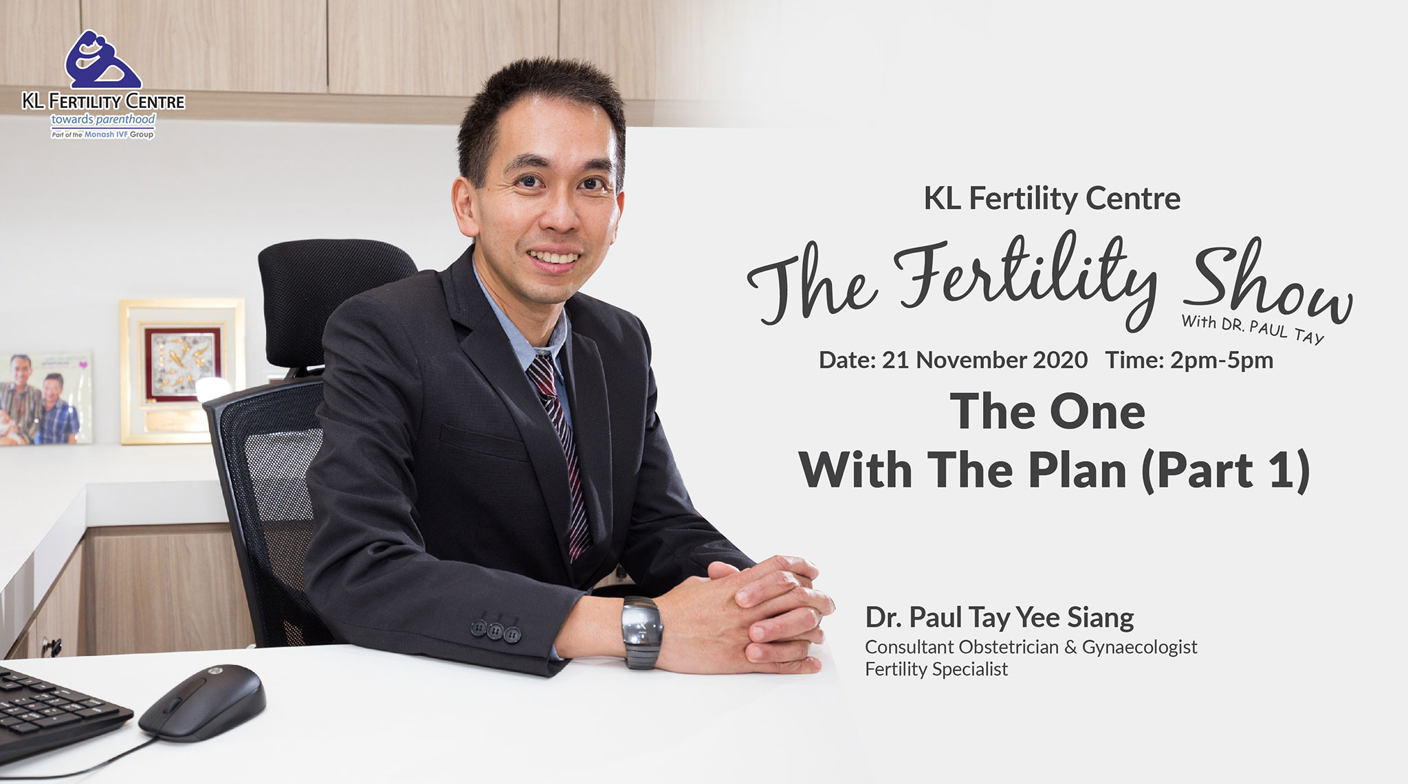 The Fertility Show : The One with the Plan, 21 November 2020 - Dr. Paul Tay
