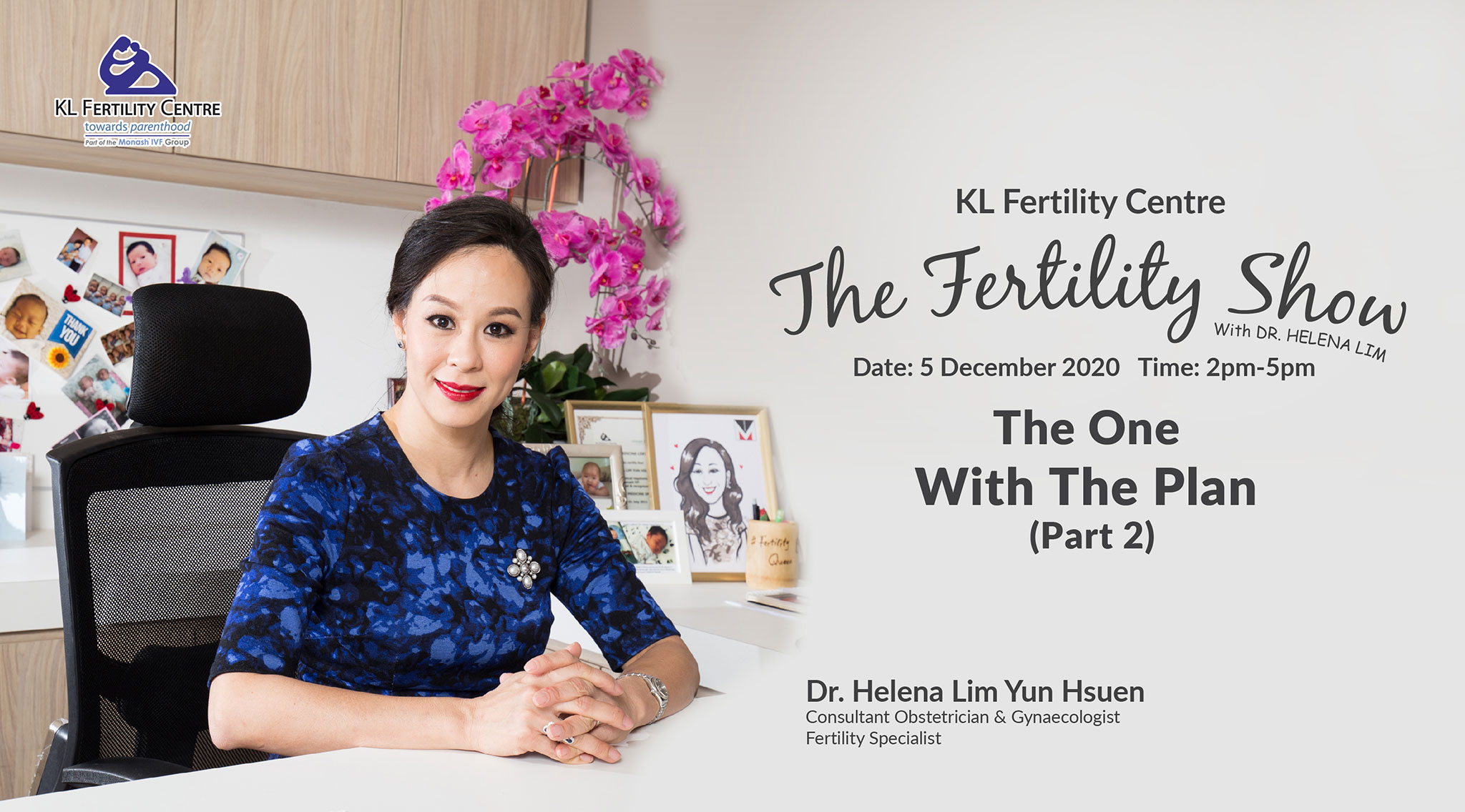 The Fertility Show : The One with the Plan, 05 December 2020 - Dr. Helena Lim