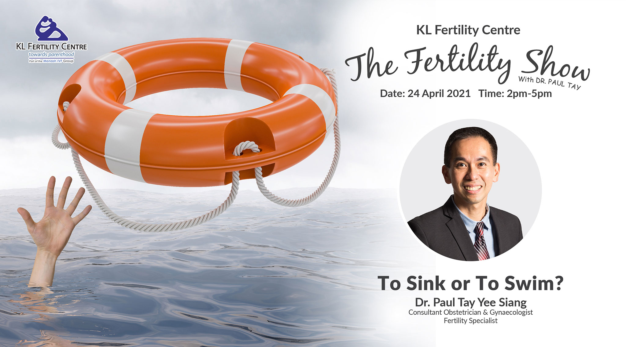The Fertility Show : To Sink or To Swim?, 24 April 2021 - Dr. Paul Tay