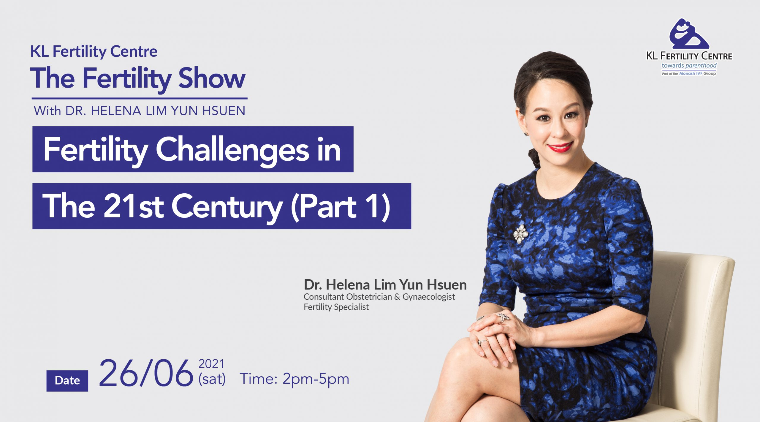 The Fertility Show : Fertility Challenges in The 21st Century (Part 1), 26 June 2021 - Dr. Helena Lim